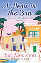 A Home in the Sun: Escape with the latest women's fiction book from the bestselling author