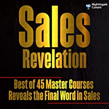 Sales Revelation: Best of 45 Master Courses Reveals the Final Word in Sales