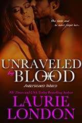 Unraveled By Blood, A Sweetblood World Vampire Romance Kindle Edition