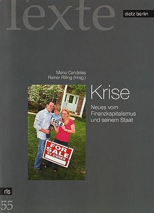 Krise: Neues vom Finanzkapitalismus und seinem Staat (Texte der Rosa-Luxemburg-Stiftung) : B�cher