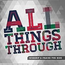 All Things Through (Worship & Praise for Kids)