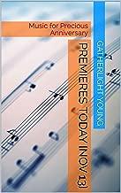 Premieres Today [Nov 13]: Music for Precious Anniversary (English Edition)