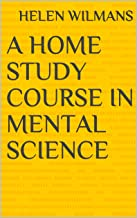 a home study course in mental science