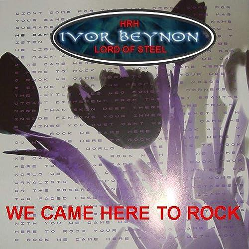 WE Came Here to Rock de HRH Ivor Beynon Lord of Steel en Amazon ...