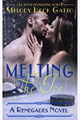 Melting the Ice (The Renegades Series Book 10) Kindle Edition