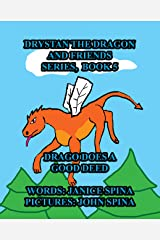 Drystan the Dragon and Friends Series, Book 5: Drago Does A Good Deed Kindle Edition