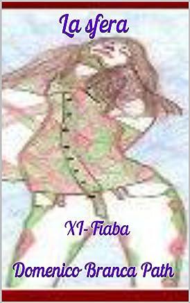La sfera: XI - Fiaba (Serie - Il passero e la fata Vol. 11)