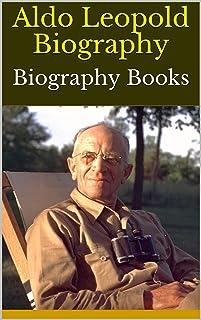 Aldo Leopold Biography: Biography Books