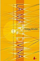 LA MATRIZ DIVINA (2013) (Spanish Edition) Kindle Edition