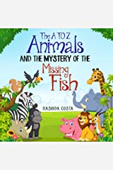 The A to Z Animals and The Mystery of The Missing Fish!!! Kindle Edition