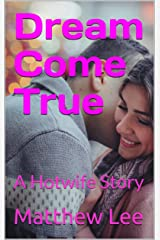 Dream Come True: A Hotwife Story (English Edition) Format Kindle