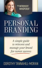 PERSONAL BRANDING: A Simple Guide to Reinvent & Manage Your Brand for Career Suc
