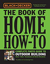 Book of Home How-To (Black & Decker): Complete Photo Guide to Outdoor Building