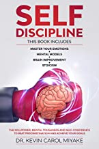 Self-Discipline: 4 Books in 1: Master Your Emotions + Mental Models + Brain Improvement + Stoicism. The Willpower, Mental Toughness And Self-Confidence To Beat Procrastination And Achieve Your Goals