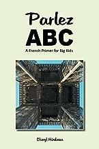 Parlez A-B-C (Abecedaries for Big Kids)