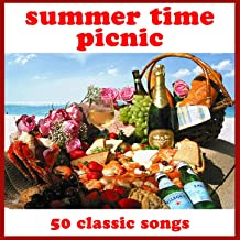 Summer Time Picnic: 50 Classic Songs