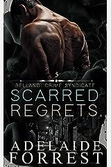 Scarred Regrets: A Dark Mafia Romance (Bellandi Crime Syndicate Book 5) Kindle Edition