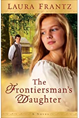 The Frontiersman's Daughter: A Novel Kindle Edition