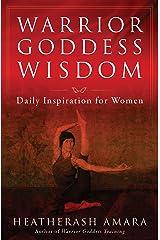 Warrior Goddess Wisdom: Daily Inspiration for Women Kindle Edition