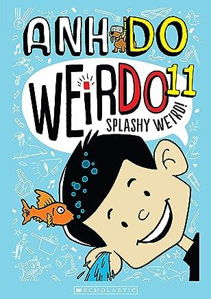 WeirDo #11: Splashy Weird