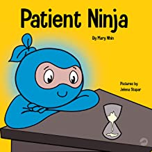 Download Patient Ninja: A Children's Book About Developing Patience and Delayed Gratification (Ninja Life Hacks) PDF