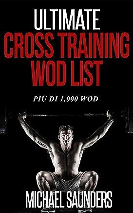 Ultimate Cross Training WOD List: Piu di 1.000 WOD