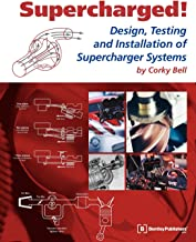 Supercharged! Design, Testing and Installation of Supercharger Systems