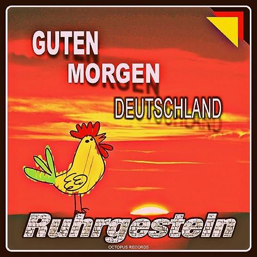 Guten Morgen Deutschland By Ruhrgestein On Amazon Music