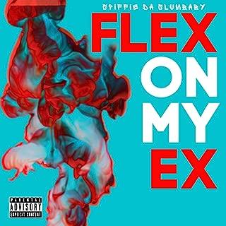 Flex on My Ex [Explicit]