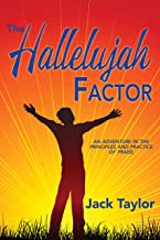 The Hallelujah Factor: An Adventure in the Principles and Practice of Praise