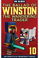 The Ballad of Winston the Wandering Trader, Book 10: (an unofficial Minecraft series) Kindle Edition