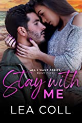 Stay with Me: A Second Chance Surprise Pregnancy Small Town Romance (All I Want Series Book 5) Kindle Edition