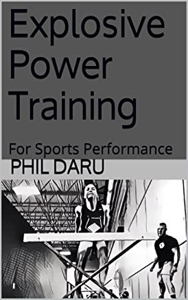 Explosive Power Training: For Sports Performance (English Edition)