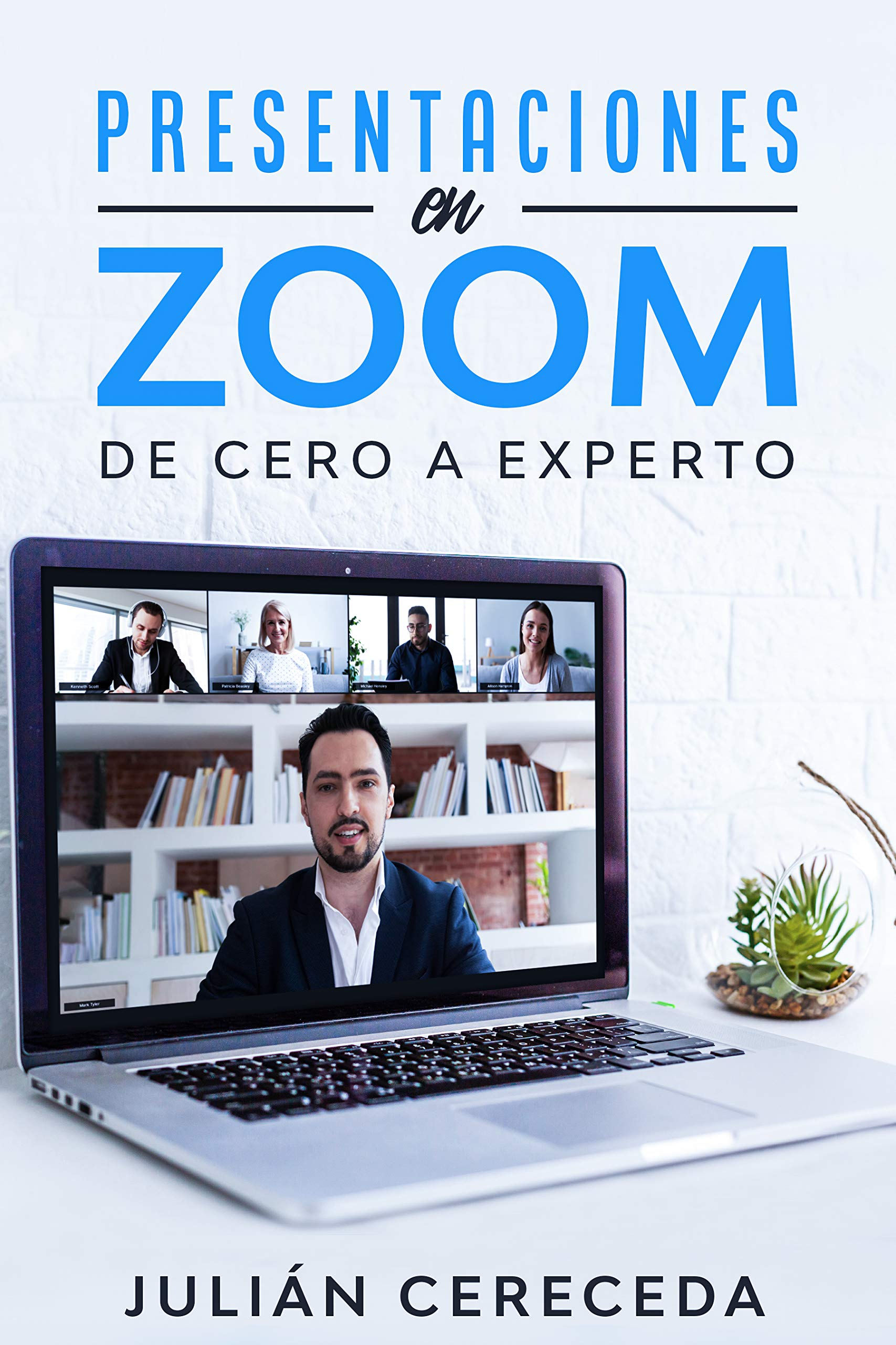Presentaciones en Zoom: De cero a experto. (Spanish Edition)