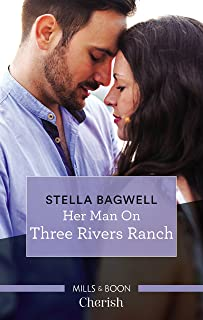 Her Man On Three Rivers Ranch (Men of the West Book 39)