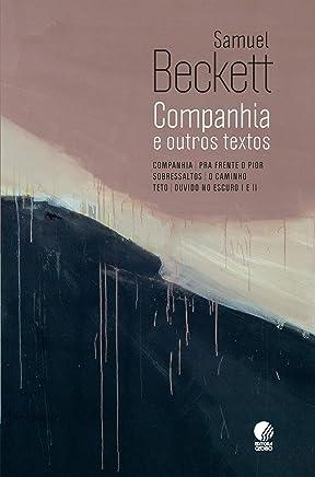 Companhia e outros textos: (Companhia   Pra frente o pior   Sobressaltos   O caminho   Teto   Ouvido no escuro I e II)