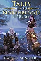 Tales of a Northblood: Winter's War: A LitRPG Saga Kindle Edition