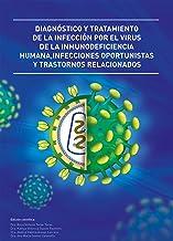 Diagnóstico y tratamiento de la infección por el virus de la inmunodeficiencia humana, Infecciones oportunistas y trasto...
