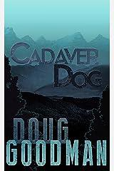 Cadaver Dog (Zombie Dog Series Book 1) Kindle Edition