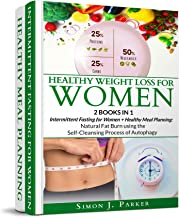 Healthy Weight Loss for Women: 2 Books in 1: Intermittent Fasting for Women + Healthy Meal Planning Cookbook: Natural Fat Burn using the Self-Cleansing Process of Autophagy