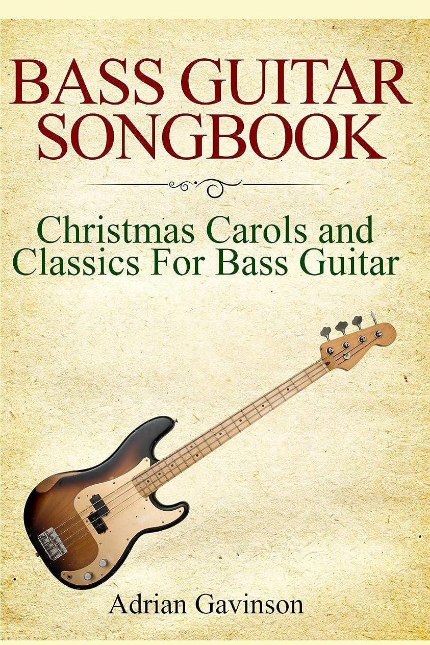 怒っている鈍い魔女Bass Guitar Songbook: Christmas Carols and Classics for Bass Guitar