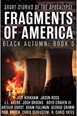 Fragments of America: Short Stories of the Apocalypse (The Black Autumn Series Book 9) Kindle Edition