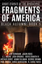 Fragments of America: Short Stories of the Apocalypse (Black Autumn Book 5)