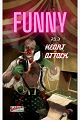 Funny As a Heart Attack Kindle Edition