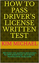 HOW TO PASS DRIVER'S LICENSE  WRITTEN TEST: 360 Drivers test questions and answers for  DMV written Exam: 2019 Drivers Permit/License Study Guide
