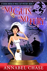 No Guts, No Fury (Federal Bureau of Magic Cozy Mystery Book 3) (English Edition) Format Kindle