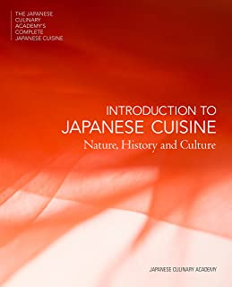 Introduction to Japanese Cuisine: Nature, History and Culture (The Japanese Culinary Academy's Complete Japanese Cuisine)