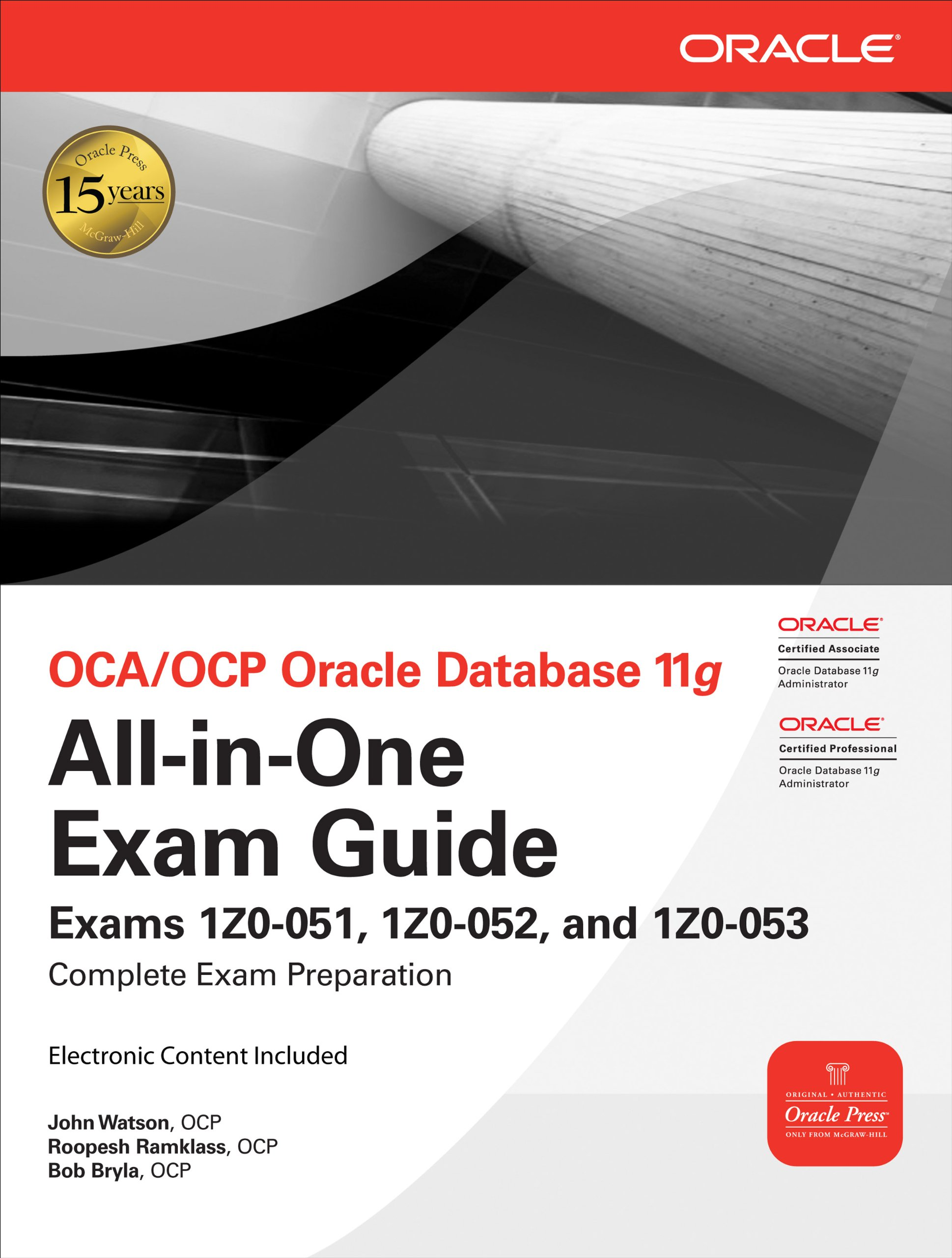 Download OCA OCP Oracle Database 11g All in One Exam Guide: Exams 1Z0 051, 1Z0 052, 1Z0 053 (Oracle Press) (English Edition)