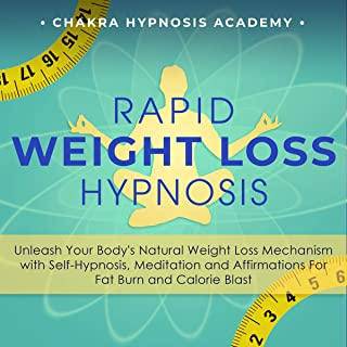 Rapid Weight Loss Hypnosis: Unleash Your Body's Natural Weight Loss Mechanism with Self-Hypnosis, Meditation and Affirmations For Fat Burn and Calorie Blast (Weight Loss Motivation)