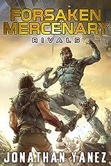 Rivals: A Near Future Thriller (Forsaken Mercenary Book 7) Kindle Edition